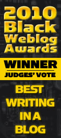 Best Writing in a Blog - 2010 Black Weblog Awards